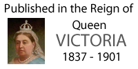Published in the reign of Queen Victoria