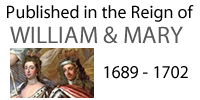 Published in the reign of William and Mary